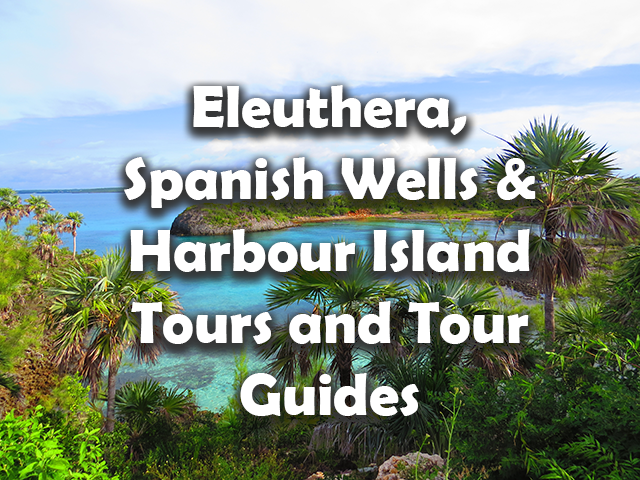 eleuthera tours, spanish wells tours, harbour island tours