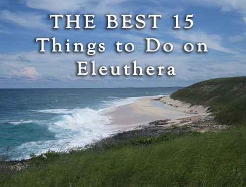 15 best things to do on eleuthera